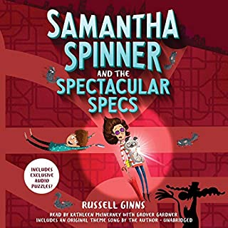 Samantha Spinner and the Spectacular Specs     Samantha Spinner, Book 2              By:                                                                                                                                 Russell Ginns                               Narrated by:                                                                                                                                 Kathleen McInerney,                                                                                        Grover Gardner                      Length: 8 hrs and 21 mins     Not rated yet     Overall 0.0