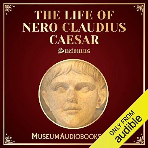 The Life of Nero Claudius Caesar                   By:                                                                                                                                 Suetonius,                                                                                        Thomas Forester - translator                               Narrated by:                                                                                                                                 Andrea Giordani                      Length: 2 hrs and 24 mins     Not rated yet     Overall 0.0