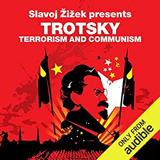 Terrorism and Communism (Revolutions Series)     Slavoj Zizek presents Trotsky              De :                                                                                                                                 Leon Trotsky,                                                                                        Slavoj Zizek                               Lu par :                                                                                                                                 Sean Barrett                      Durée : 8 h et 50 min     Pas de notations     Global 0,0