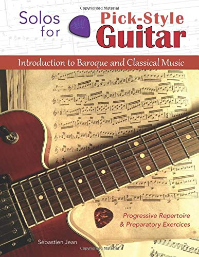 Solos for Pick-Style Guitar: Introduction to Baroque and Classical Music