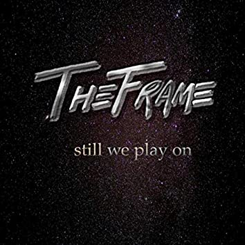 Still We Play On