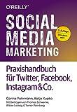 Social Media Marketing - Praxishandbuch für Twitter, Facebook, Instagram & Co.: Mit Beiträgen von Thomas Schwenke, Wibke Ladwig und Tamar Weinberg - Corina Pahrmann