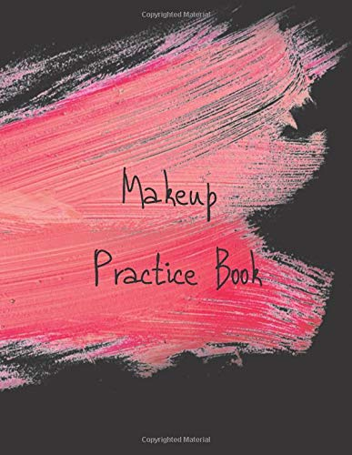 MakeUp Practice Book: For Teens, Beauty School Students And Make-Up Artists Volume 2