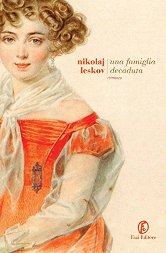 Nikolaj S. Leskov - Una famiglia decaduta (2013)