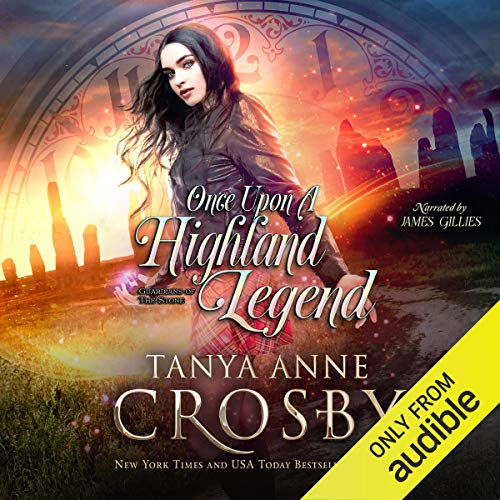 Once Upon A Highland Legend: Guardians Of The Stone, Book 1.5