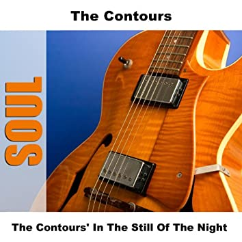 The Contours' In The Still Of The Night