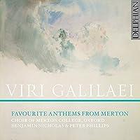 Viri Galilaei: Favourite Anthems from Merton by Oxford Choir of Merton College