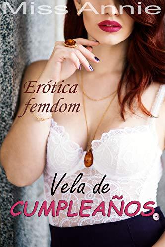 Vela de cumpleaños: Una historia erótica femdom
