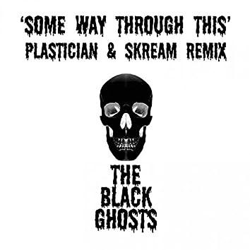 Some Way Through This (Plastician & Skream Remix)