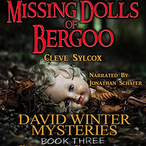 Missing Dolls of Bergoo Audiobook By Cleve Sylcox cover art