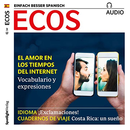 ECOS Audio - El amor en los tiempos del internet. 2/2017     Spanisch lernen Audio - Die Liebe in den Zeiten des Internets              By:                                                                                                                                 Covadonga Jimenez                               Narrated by:                                                                                                                                 div.                      Length: 59 mins     Not rated yet     Overall 0.0