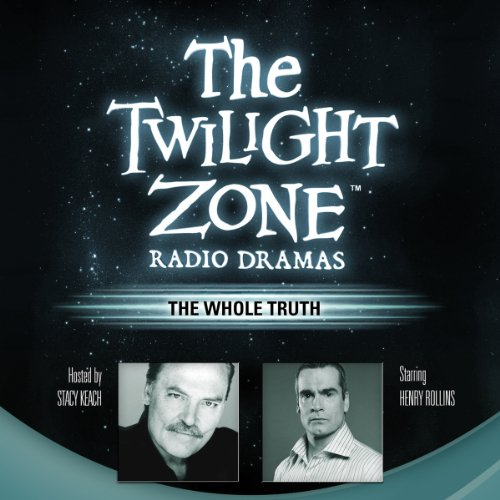 The Whole Truth: The Twilight Zone Radio Dramas cover art