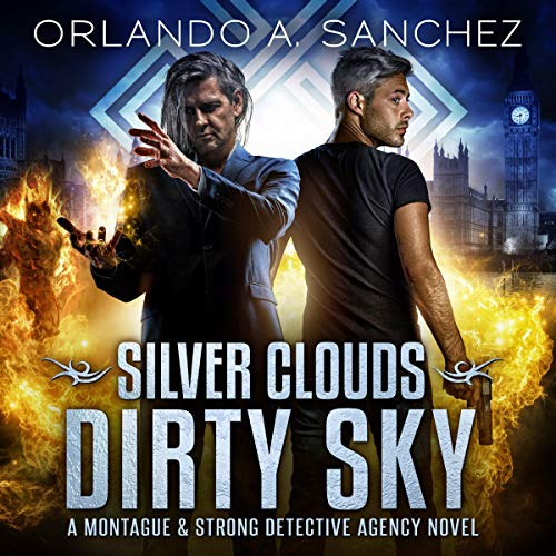 『Silver Clouds Dirty Sky: A Montague and Strong Detective Agency Novel』のカバーアート