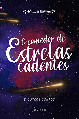O comedor de estrelas cadentes e outros contos (Portuguese Edition)