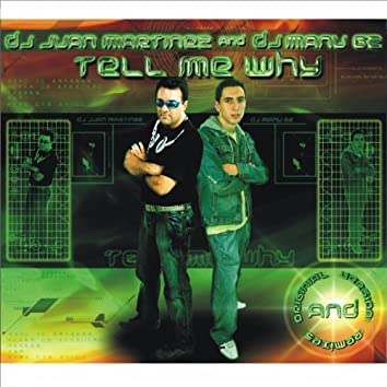 Tell Me Why (Original Version and Remixes)