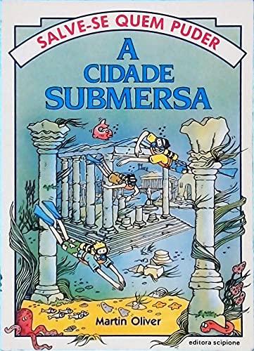 A Cidade Submersa - Coleção Salve-Se Quem Puder