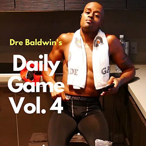 Dre Baldwin's Daily Game, Vol. 4 audiobook cover art