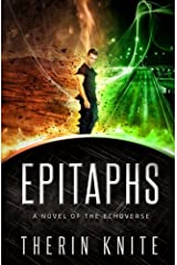 Epitaphs: A Novel of the Echoverse Paperback