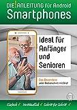 DIE ANLEITUNG für Smartphones mit Android 10-11: Speziell für Einsteiger und Senioren - einfach - verständlich - Schritt für Schritt
