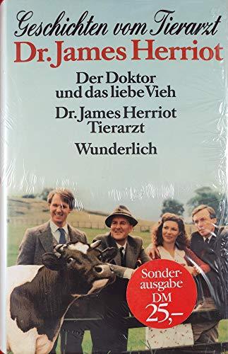 Der Doktor und das liebe Vieh / Dr. James Herriot, Tierarzt  (Geschichten vom Tierarzt Dr. James Herriot)