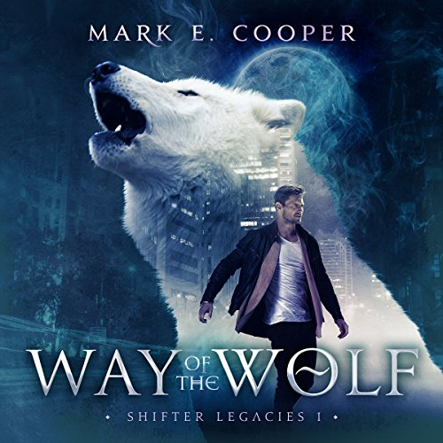 Way of the Wolf: Shifter Legacies 1 audiobook cover art