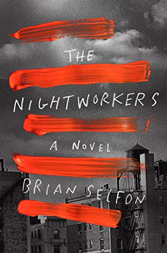 The Nightworkers: A Novel by [Brian Selfon]