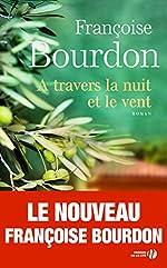 A travers la nuit et le vent de Françoise BOURDON