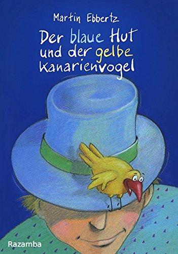 Der blaue Hut und der gelbe Kanarienvogel (Sieben mal acht Minuten: Vorlesegeschichte in 7 Kapiteln zu 8 Minuten)