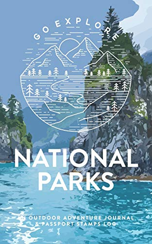 National Parks: An Outdoor Adventure Journal & Passport Stamps Log, Kenai Fjords