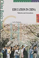 Education in China: Reforms and Innovations