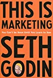 This is Marketing: You Can?t Be Seen Until You Learn To See - Seth Godin