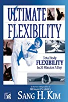 Ultimate Flexibility: Stretching for Martial Arts [DVD]