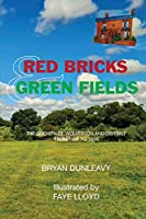 Red Bricks and Green Fields