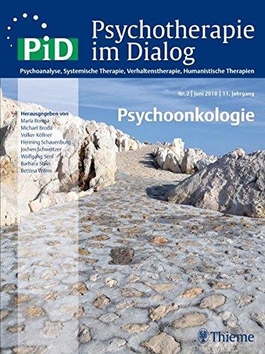 Psychotherapie im Dialog - Psychoonkologie: Psychoanalyse, Systemische Therapie, Verhaltenstherapie, Humanistische Therapien