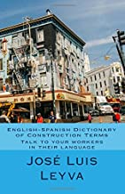 English-Spanish Dictionary of Construction Terms: Talk to your workers in their language