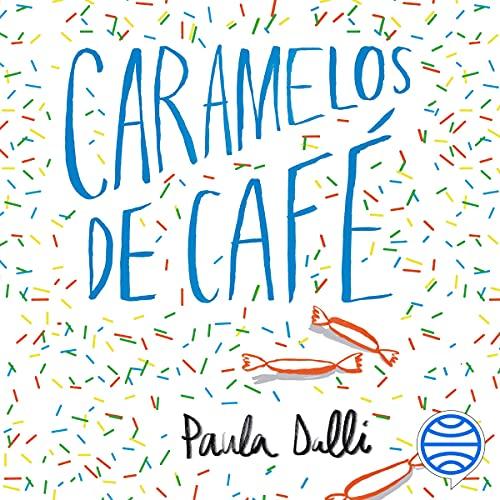 Caramelos de café Audiobook By Paula Dalli cover art