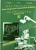 Dal progetto al prodotto. Per gli Ist. tecnici industriali. Con espansione online. Disegno...