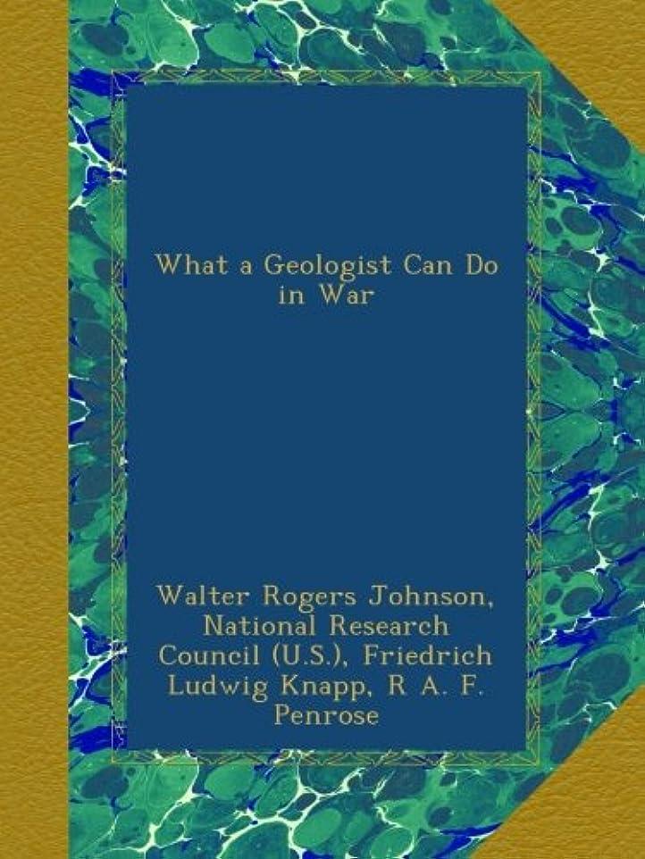 瞬時に試験司教What a Geologist Can Do in War