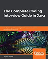 The Complete Coding Interview Guide in Java: An effective guide for aspiring Java developers to ace their programming interviews Front Cover