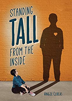 Standing Tall from the Inside by [Angie Clucas]