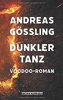 Dunkler Tanz: Ein Voodoo-Roman