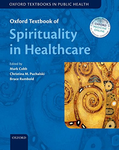 Compare Textbook Prices for Oxford Textbook of Spirituality in Healthcare Oxford Textbooks in Public Health Reprint Edition ISBN 9780198717386 by Cobb, Mark,Puchlaski, Prof Christina M,Rumbold, Prof Bruce