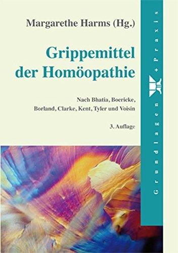 Harms, Margarethe:<br />Grippemittel der Homöopathie. Nach Bhatia, Boericke, Borland, Tyler u. a.