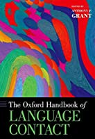The Oxford Handbook of Language Contact (Oxford Handbooks)