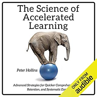 The Science of Accelerated Learning     Advanced Strategies for Quicker Comprehension, Greater Retention, and Systematic Expertise              Autor:                                                                                                                                 Peter Hollins                               Sprecher:                                                                                                                                 Peter Hollins                      Spieldauer: 3 Std. und 15 Min.     40 Bewertungen     Gesamt 4,5