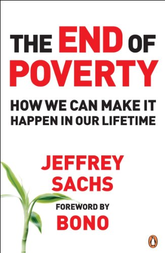 The End of Poverty: How We Can Make it Happen in Our Lifetime (English Edition)