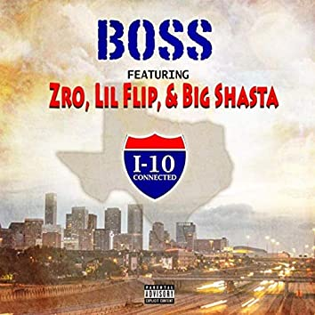I-10 Connected (Remix) [feat. Zro, Lil' Flip & Big Shasta]