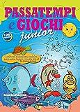 Passatempi e giochi Junior Azzurro. Labirinti, differenze, sudoku, sequenze, logica e tant...