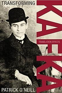 Transforming Kafka: Translation Effects (German and European Studies) by Patrick O'Neill (2014-12-12)