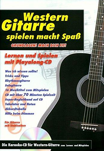 Western Gitarre spielen macht Spaß: Grundlagen! Mach Dich fit! - Die Karaoke-CD für Western-Gitarre zum Lernen und Mitspielen